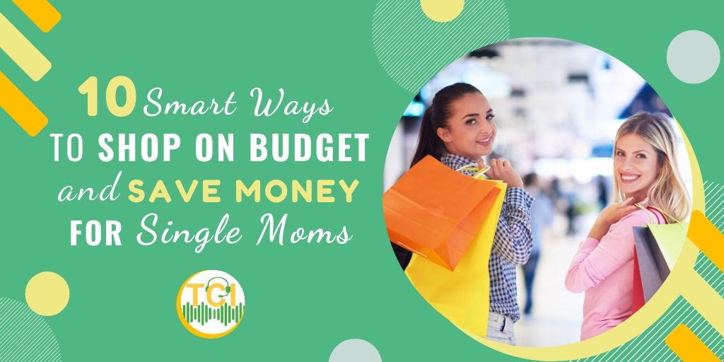 10 Smart Ways to Shop on Budget and Save Money for Single Moms