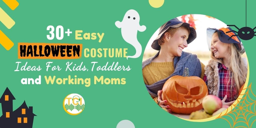 30+ Easy Halloween Costumes Ideas for Kids, Toddlers & Working Moms