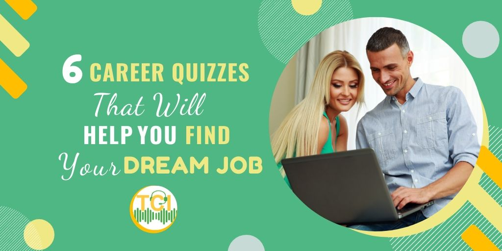 6 Career Quizzes That Will Help You Find Your Dream Job