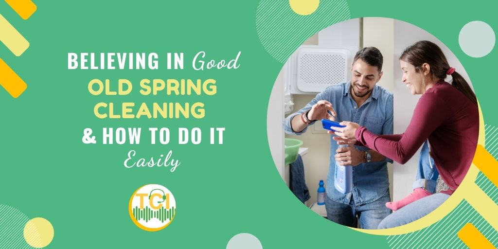 Believing in Good Old Spring Cleaning & How to Do It Easily