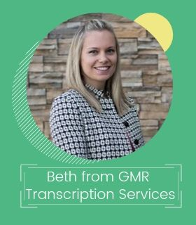 Beth Worthy from GMR Trancription Services