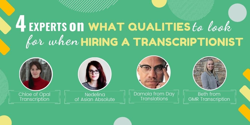 What Qualities to Look for When Hiring a Transcriptionist?