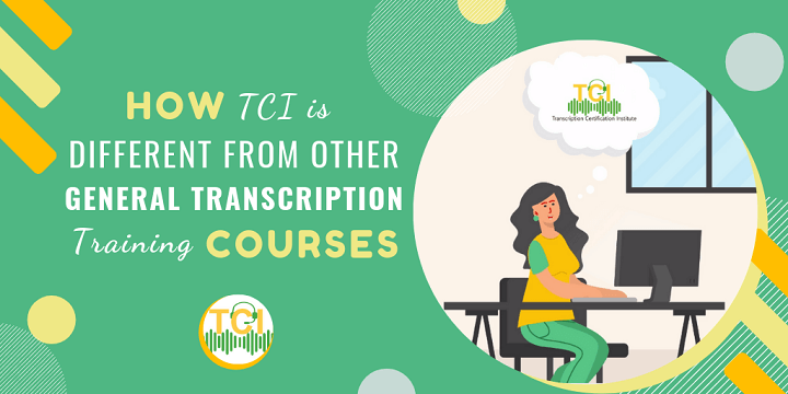How TCI is Different from Other General Transcription Training Courses