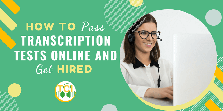 How to Pass Transcription Tests Online and Get Hired