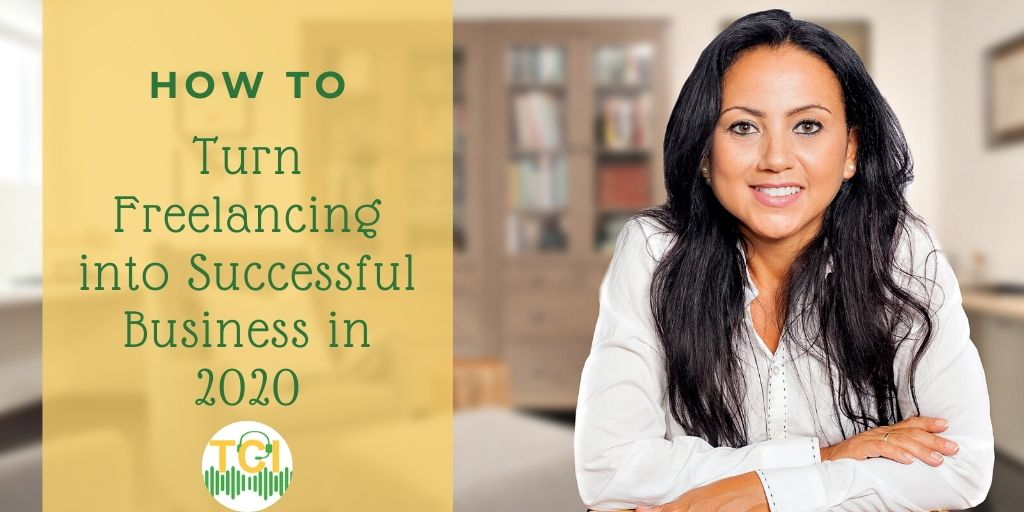 How to Turn Freelancing into Successful Business in 2020?