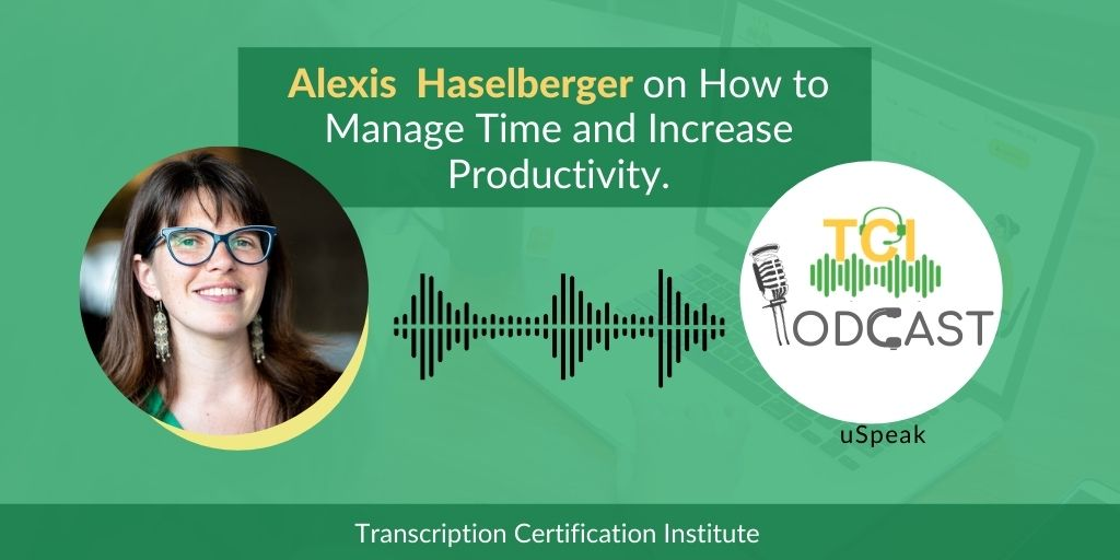 Guest Expert Alexis Haselberger on Time Management, Productivity & More