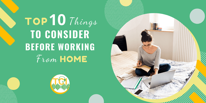 Top 10 Things to Consider Before Working From Home