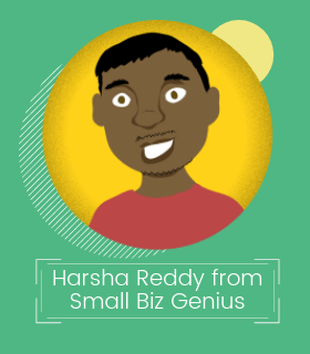 Harsha Reddy from Small Biz Genius