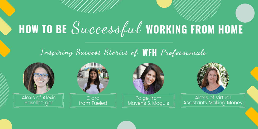 How to Be Successful Working From Home: Success Stories of WFH Professionals