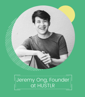 Jeremy Ong, Founder at HUSTLR