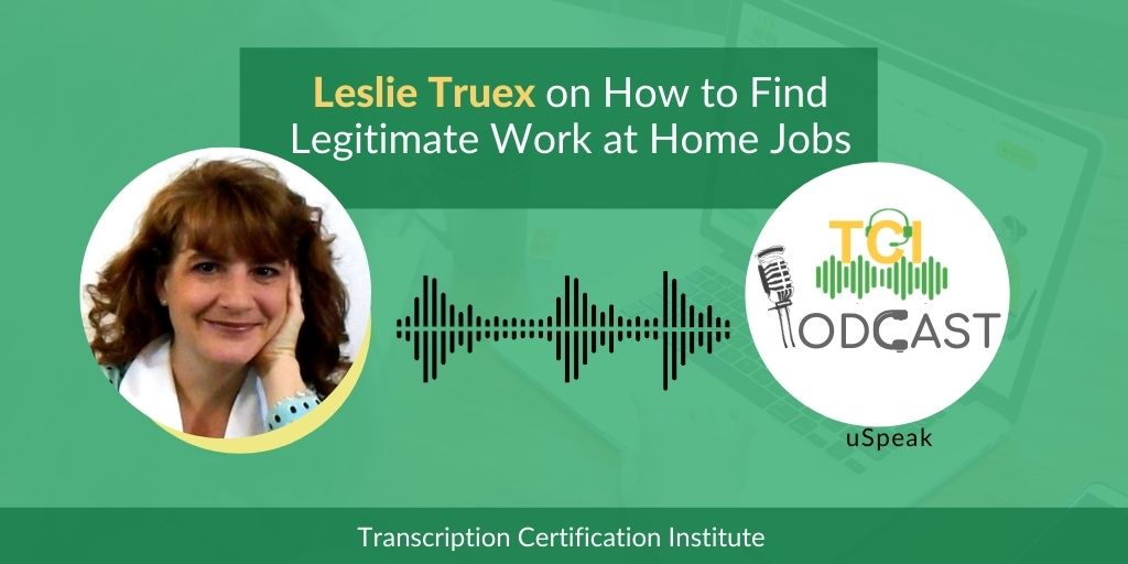 Our talk with Leslie Truex on How to Find Legitimate Work at Home Jobs