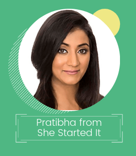 Pratibha Vuppuluri from She Started It