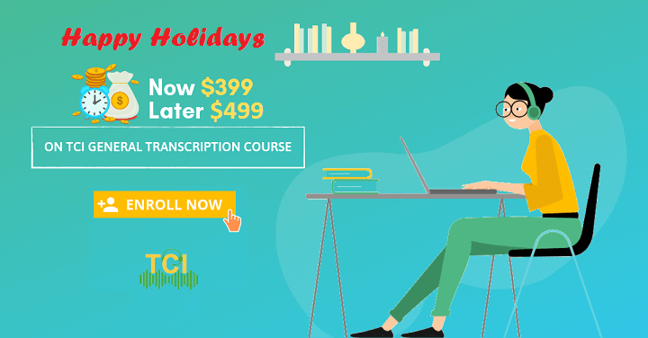 TCI General Transcription Course Upgrade and Price Increase