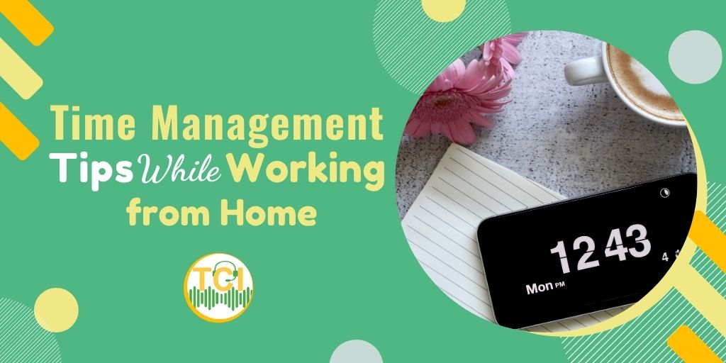 Time Management Tips While Working from Home