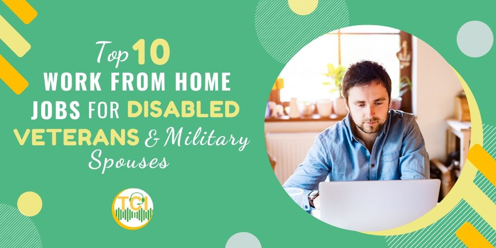 Top 10 Work from Home Jobs for Disabled Veterans & Military Spouses