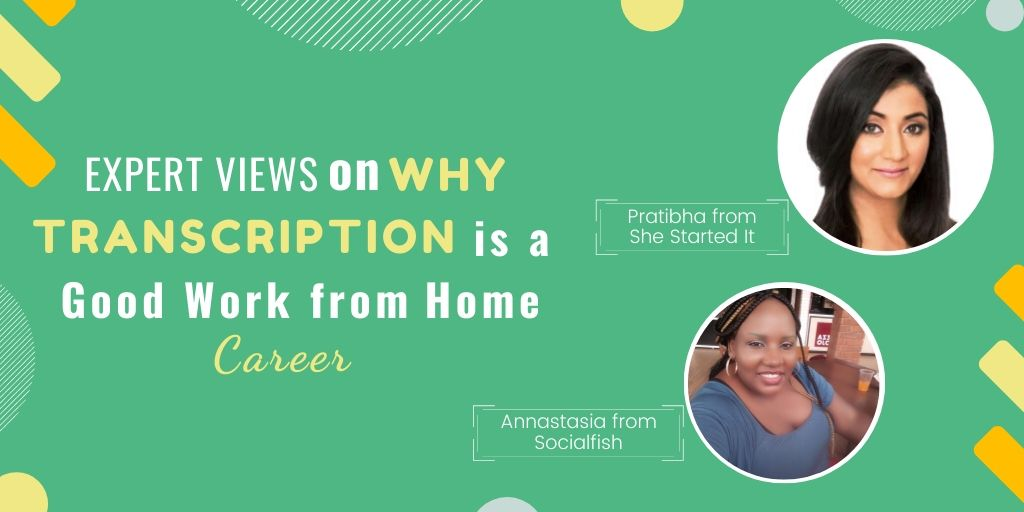 Expert Views on Why Transcription is a Good Work from Home Career