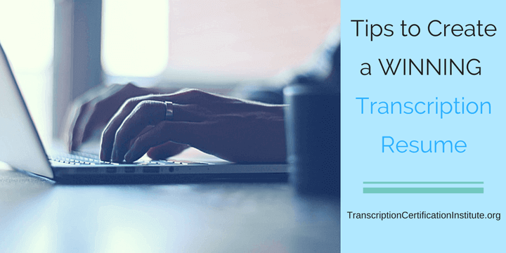 Tips to Create a Winning Transcription Resume