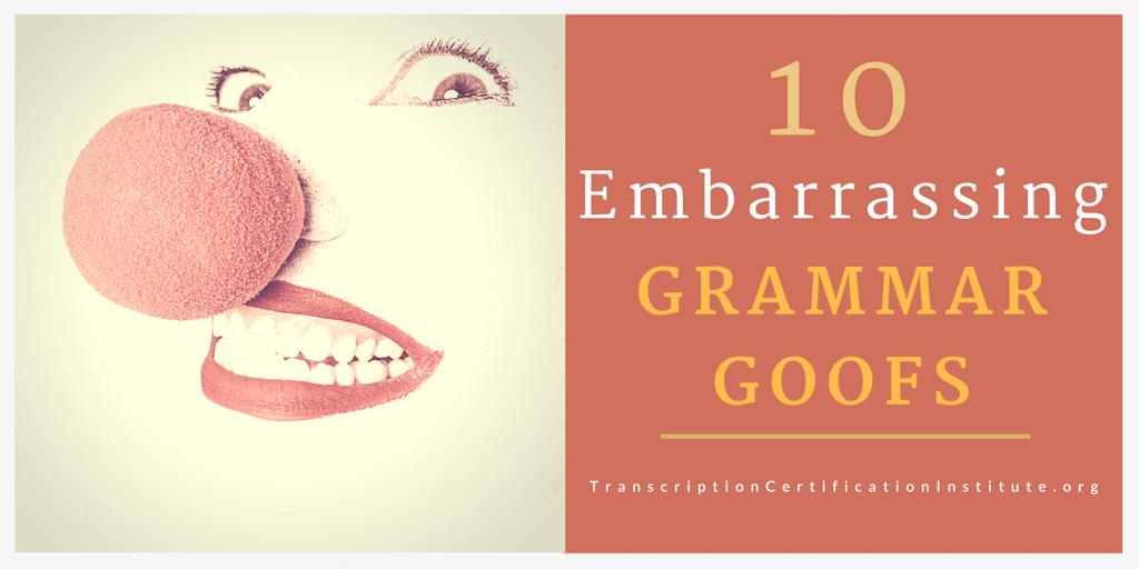 10 grammar goofs