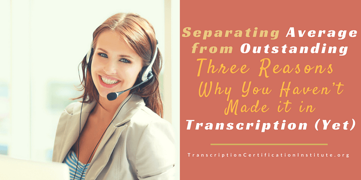 Transcriptionists - Separating Average from Outstanding