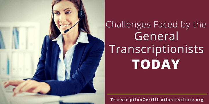 challenges-faced-by-the-general-transcriptionists-today