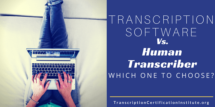 Transcription Software vs. Human Transcriber: Which One to Choose?