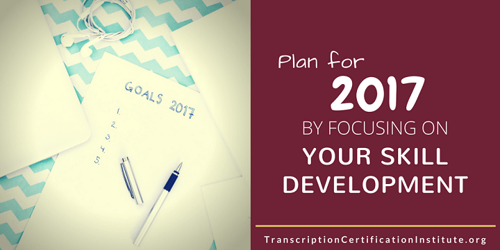 Plan for 2017 by Focusing on Your Skill Development