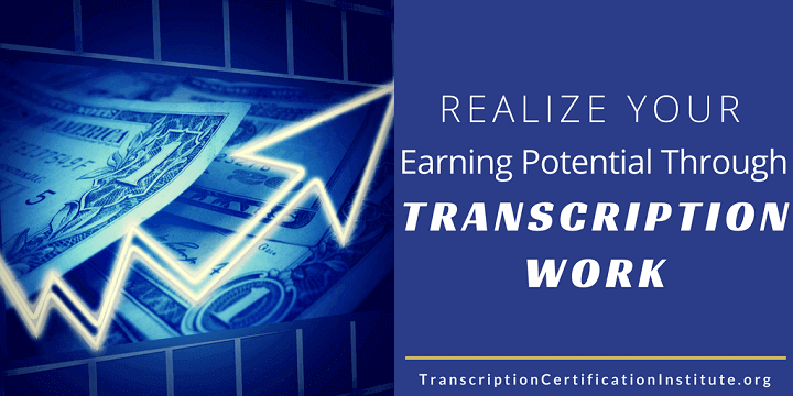 Realize Your Earning Potential Through Transcription Work