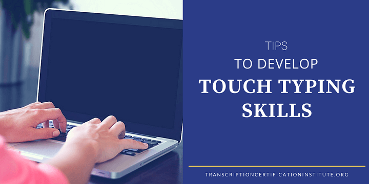 Tips to Develop Touch Typing Skills
