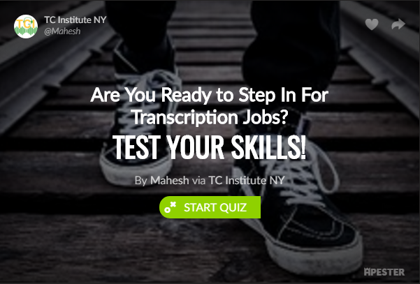 Are You Ready to Step In For Transcription Jobs? TEST YOUR SKILLS!