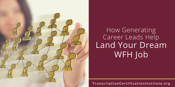 How Generating Career Leads Help Land Your Dream WFH Job