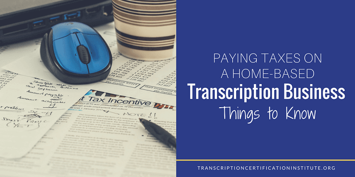 paying taxes on transcription business
