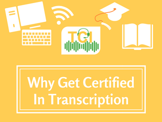 why get certified in transcription