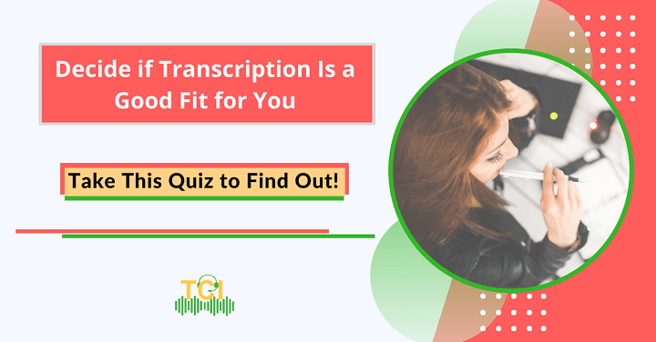 if transcription is right for you