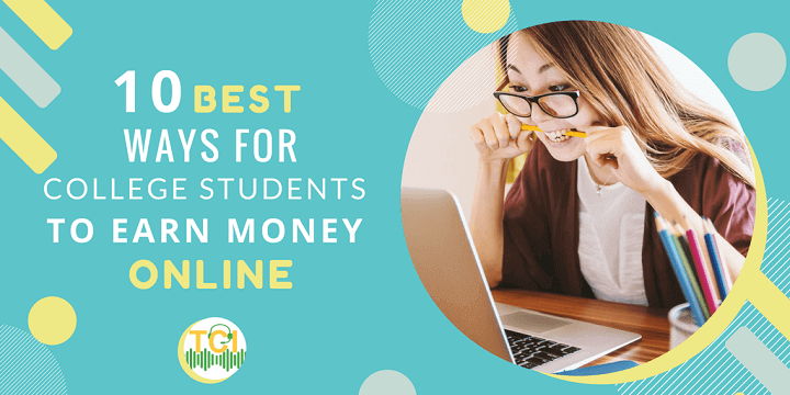10 Best Ways for College Students to Earn Money Online