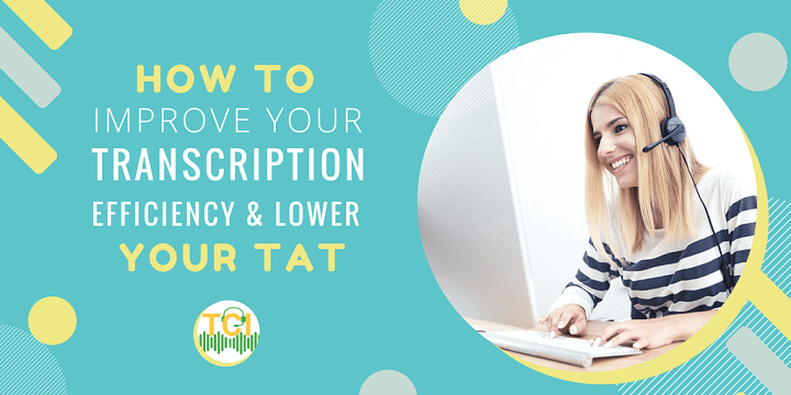 how to improve your transcription efficiency
