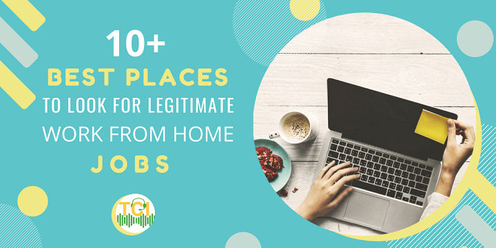 10+ Best Places to Look for Legitimate Work from Home Jobs