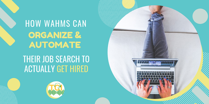 How WAHMs Can Organize and Automate Their Job Search to Actually Get Hired