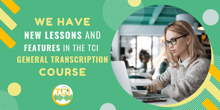 We Have New Lessons and Features in the TCI General Transcription Course!