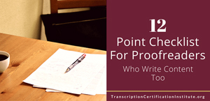 A 12 Point Checklist For Proofreaders Who Write Content Too