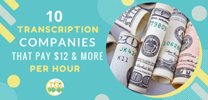 10 Transcription Companies That Pay $12 & More Per Hour