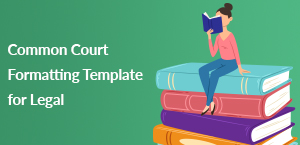 Common Court Formatting Template for Legal Transcriptionists