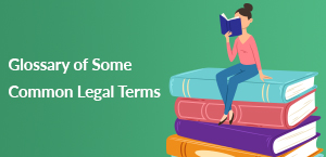 Glossary of Some Common Legal Terms
