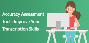 Accuracy Assessment Tool : Improve Your Transcription Skills